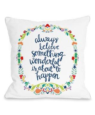 White & Blue 'Believe Something Wonderful' Pillow