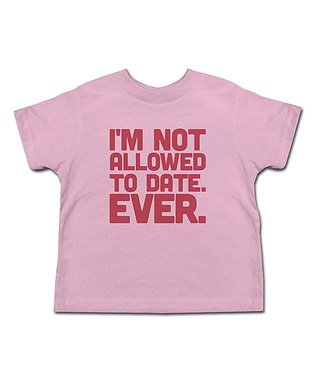 Pink 'I'm Not Allowed to Date' Tee - Toddler & Girls