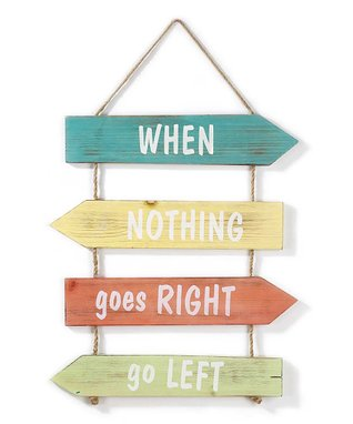 'When Nothing Goes Right' Hanging Wall Sign