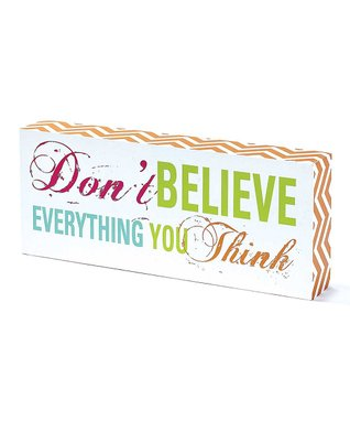 'Don't Believe Everything' Tabletop Block Sign