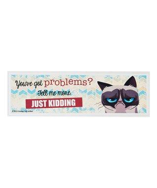 Grumpy Cat 'You've Got Problems?' Sign
