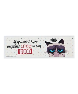 Grumpy Cat 'If You Don't Have Anything Nice' Sign