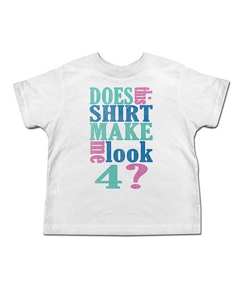 White 'Does This Shirt Make Me Look 4?' Tee - Toddler & Kids