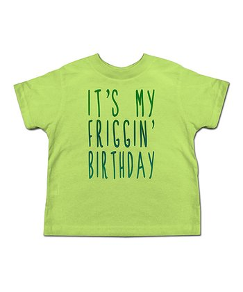 Key Lime 'It's My Friggin' Birthday!' Tee - Toddler & Kids