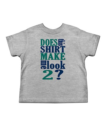 Heather 'Does This Shirt Make Me Look 2?' Tee - Toddler & Kids