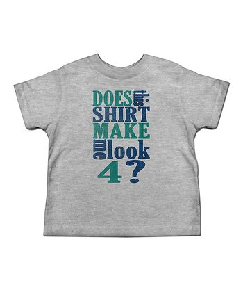 Heather 'Does This Shirt Make Me Look 4?' Tee - Toddler & Kids