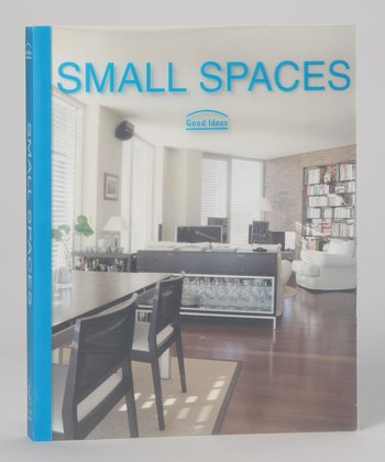 Small Spaces: Good Ideas Paperback